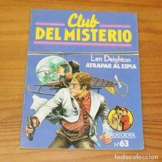 Libros de segunda mano: CLUB DEL MISTERIO 63 ATRAPAR AL ESPIA, LEN DEIGHTON. EDITORIAL BRUGUERA. Lote 246033150