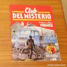 Libros de segunda mano: CLUB DEL MISTERIO 66 FRENESI, ARTHUR LA BERN. EDITORIAL BRUGUERA. Lote 246033185