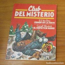 Libros de segunda mano: CLUB DEL MISTERIO 71 CRIMEN EN LA NIEVE, S.S. VAN DINE, EL INSPECTOR BURKE. EDITORIAL BRUGUERA. Lote 246033230