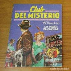 Libros de segunda mano: CLUB DEL MISTERIO 73 LA MUJER FANTASMA, WILLIAM IRISH. EDITORIAL BRUGUERA. Lote 246033270