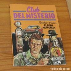 Libros de segunda mano: CLUB DEL MISTERIO 74 ELEVEN MI HORCA, GEOFFREY HOMES. EDITORIAL BRUGUERA. Lote 246033290