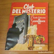 Libros de segunda mano: CLUB DEL MISTERIO 81 EL EXPEDIENTE 113, EMILE GABORIAU. EDITORIAL BRUGUERA. Lote 246033415