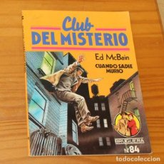 Libros de segunda mano: CLUB DEL MISTERIO 84 CUANDO SADIE MURIO, ED MCBAIN. EDITORIAL BRUGUERA. Lote 246033450