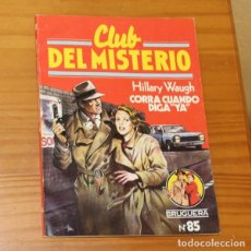Libros de segunda mano: CLUB DEL MISTERIO 85 CORRA CUANDO DIGA YA, HILLARY WAUGH. EDITORIAL BRUGUERA. Lote 246033485
