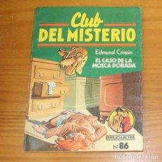 Libros de segunda mano: CLUB DEL MISTERIO 86 EL CASO DE LA MOSCA DORADA, EDMUND CRISPIN. EDITORIAL BRUGUERA. Lote 246033515