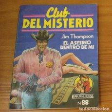 Libros de segunda mano: CLUB DEL MISTERIO 88 EL ASESINO DENTRO DE MI, JIM THOMPSON. EDITORIAL BRUGUERA. Lote 246033570