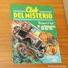 Libros de segunda mano: CLUB DEL MISTERIO 90 EL ASESINATO DE MI TIA, RICHARD HULL. EDITORIAL BRUGUERA. Lote 246033590