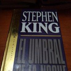Libros de segunda mano: STEPHEN KING. EL UMBRAL DE LA NOCHE. COLECTION ORBI FABRI. BB5P. Lote 246045665