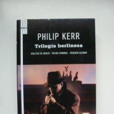 Libros de segunda mano: PHILIP KERR. TRILOGÍA BERLINESA. RBA SERIE NEGRA. PRIMERA EDICIÓN 2010. Lote 246073845