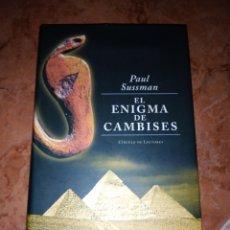 Libros de segunda mano: EL ENIGMA DE CAMBISES PAUL SUSSMAN. Lote 246189095