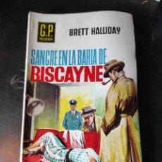 Libros de segunda mano: SANGRE EN LA BAHÍA DE BISCAYNE. BRETT HALLIDAY. GP POLICÍACA 65. Lote 246286195