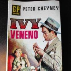 Libros de segunda mano: IVY VENENO. PETER CHEYNEY. GP POLICÍACA 37. Lote 246287500