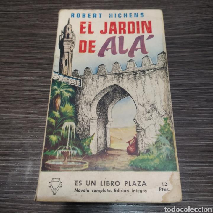 EL JARDÍN DE ALÁ ROBERT HICHENS PLAZA 32 (Libros de segunda mano (posteriores a 1936) - Literatura - Narrativa - Terror, Misterio y Policíaco)