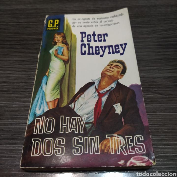 NO HAY DOS SIN TRES PETER CHEYNEY G.P. POLICÍACA (Libros de segunda mano (posteriores a 1936) - Literatura - Narrativa - Terror, Misterio y Policíaco)