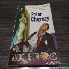 Libros de segunda mano: NO HAY DOS SIN TRES PETER CHEYNEY G.P. POLICÍACA. Lote 246356385