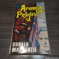 Libros de segunda mano: AROMA DE PELIGRO DONALD MACKENZIE G.P. POLICIACA. Lote 246357890