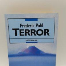 Libros de segunda mano: TERROR. FREDERIK POHL. ED. ULTRAMAR. 1ºED. NAVARRA, 1988. PAGS: 245.. Lote 246432325