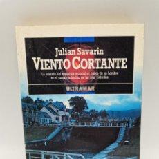 Libros de segunda mano: VIENTO CORTANTE. JULIAN SAVARIN. ED. ULTRAMAR. 1ºED. NARARRA, 1988. PAGS: 267.. Lote 246432665