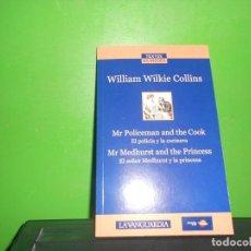 Livros em segunda mão: EL POLICIA Y LA COCINERA - EL SEÑOR MEDHURST Y LA PRINCESA. WILLIAM WILKIE COLLINS. TENGO MAS LIBROS. Lote 247918070