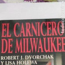 Livres d'occasion: EL CARNICERO DE MILWAUKEE. ROBERT J. DVOECHAK Y LISA HOLEWA. PLAZA & JANÉS.. Lote 248057780