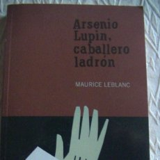 Livres d'occasion: ARSENIO LUPIN, CABALLERO LADRON -- MAURICE LEBLANC. EL PAÍS, SERIE NEGRA 2005. Lote 251515540