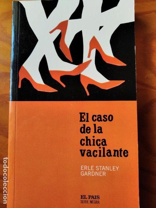 EL CASO DE LA CHICA VACILANTE, ERLE STANLEY GARDNER - COLECCION EL PAIS SERIE NEGRA Nº 10 (Libros de segunda mano (posteriores a 1936) - Literatura - Narrativa - Terror, Misterio y Policíaco)