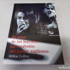 Libros de segunda mano: EL HOTEL DE LOS HORRORES LA CONFESION DEL PASTOR ANGLICANO WILKIE COLLINS EDICIONES RUEDA. Lote 253510150
