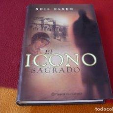 Libros de segunda mano: EL ICONO SAGRADO ( NEIL OLSON ) TAPA DURA CON SOBRECUBIERTA PLANETA. Lote 253529785