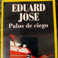 Libros de segunda mano: EDUARD JOSÉ. PALOS DE CIEGO.. Lote 253558685