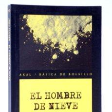 Libros de segunda mano: BÁSICA DE BOLSILLO 197. EL HOMBRE DE NIEVE (JÖRG FAUSER) AKAL, 2009. OFRT. Lote 253607980