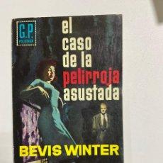 Livros em segunda mão: EL CASO DE LA PELIRROJA ASUSTADA.BEVIS WINTER. EDICIONES G.P. POLICIACA . BARCELONA, 1962. PAGS:160. Lote 253629330
