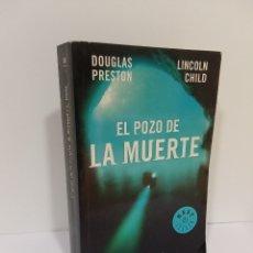 Libros de segunda mano: EL POZO DE LA MUERTE - DOUGLAS PRESTON/LINCOLN CHILD - ED. DEBOLSILLO. Lote 253672955