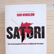 Libros de segunda mano: SATORI - UNA NOVELA BASADA EN SHIBUMI, EL CLASICO DE TREVANIAN - DON WINSLOW - 2012 - ROCA EDITORIAL. Lote 254033375