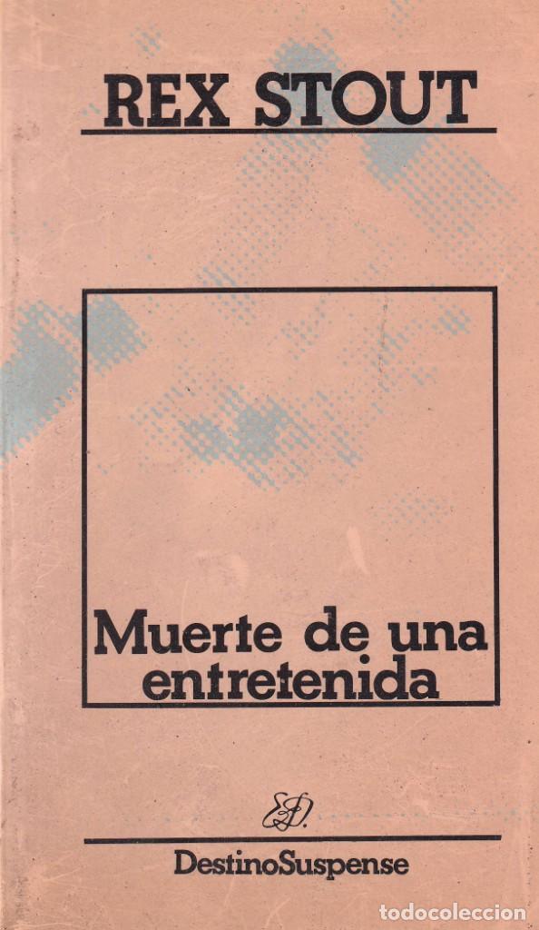 MUERTE DE UNA ENTRETENIDA - REX STOUT - ED DESTINO 1986 (Libros de segunda mano (posteriores a 1936) - Literatura - Narrativa - Terror, Misterio y Policíaco)