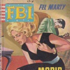 Libros de segunda mano: FBI - 563 - MORIR ES MAL NEGOCIO - BOLSILIBROS BRUGUERA AÑOS 60. Lote 254360795