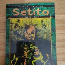 Libros de segunda mano: SETITA (KATHLEEN RYAN) NOVELA DEL CLAN 4 - 1ª EDICIÓN - VAMPIRO LA MASCARADA - MUNDO DE TINIEBLAS. Lote 254458800