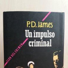 Libros de segunda mano: IMPULSO CRIMINAL. P.D. JAMES. CÍRCULO DE LECTORES, 1992.. Lote 254702925