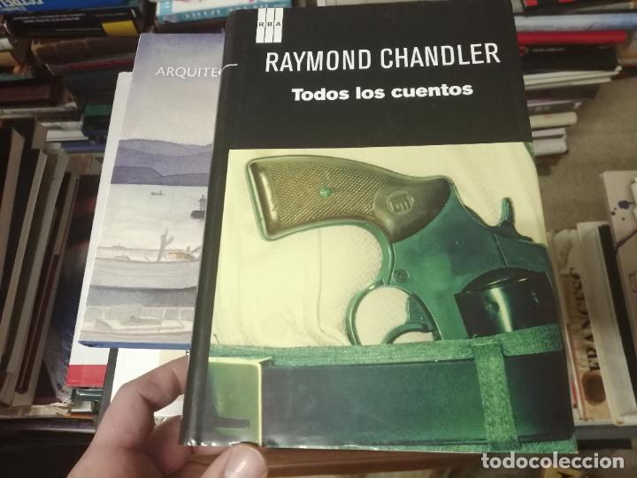 RAYMOND CHANDLER . TODOS LOS CUENTOS . SERIE NEGRA. EDICIÓN RBA . 1ª EDICIÓN 2012 . UNA JOYA!! (Libros de segunda mano (posteriores a 1936) - Literatura - Narrativa - Terror, Misterio y Policíaco)