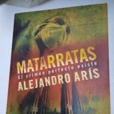 Libros de segunda mano: MATARRATAS - ALEJANDRO ARIS. Lote 254730055