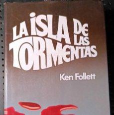 Libros de segunda mano: LIBRO LA ISLA DE LAS TORMENTAS, KEN FOLLETT, 1979. Lote 254737860