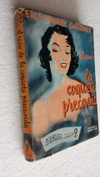 Libros de segunda mano: ERLE STANLEY GARDNER - EL CASO DE LA COQUETA PRECAVIDA - EMOCIÓN,INTRIGA,MISTERIO 1957 - Foto 2 - 255004620