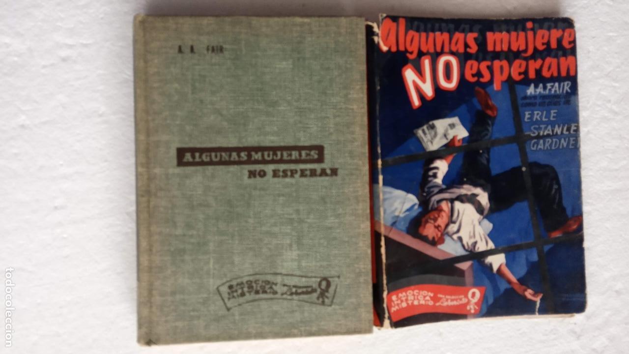 ERLE STANLEY GARDNER- A.A. FAIR - ALGUNAS MUJERES NO ESPERAN - EMOCIÓN, LNTRIGA, MISTERIO - 1956 (Libros de segunda mano (posteriores a 1936) - Literatura - Narrativa - Terror, Misterio y Policíaco)