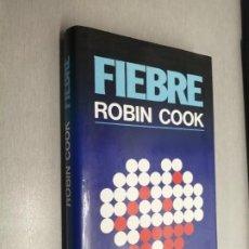 Libros de segunda mano: FIEBRE / ROBIN COOK / CÍRCULO DE LECTORES. Lote 255336005