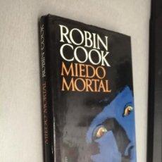 Libros de segunda mano: MIEDO MORTAL / ROBIN COOK / CÍRCULO DE LECTORES. Lote 255338230