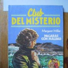 Libros de segunda mano: CLUB DEL MISTERIO Nº 78 PAGARAS CON MALDAD BRUGUERA. Lote 255557245