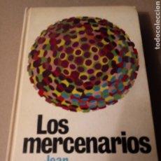 Libros de segunda mano: LOS MERCENARIOS DE JEAN LARTEGUY.. Lote 257321870