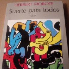 Libros de segunda mano: SUERTE PARA TODOS DE HERBERT MOROTE.. Lote 257325985