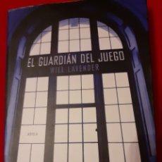 Libros de segunda mano: EL GUARDIAN DEL JUEGO - WILL LAVENDER. Lote 257348500