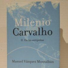 Libros de segunda mano: MILENIO. CARVALHO II. EN LAS ANTÍPODAS. MANUEL VÁZQUEZ MONTALBÁN. PLANETA. TAPA DURA. Lote 257357630