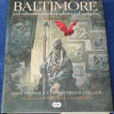 Libros de segunda mano: BALTIMORE O EL VALIENTE SOLDADO DE PLOMO Y EL VAMPIRO - MIKE MIGNOLA - SUMA DE LETRAS (2009). Lote 296792903